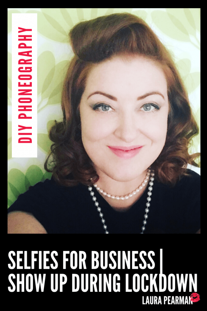 Selfies for Business | Showing up during Lockdown