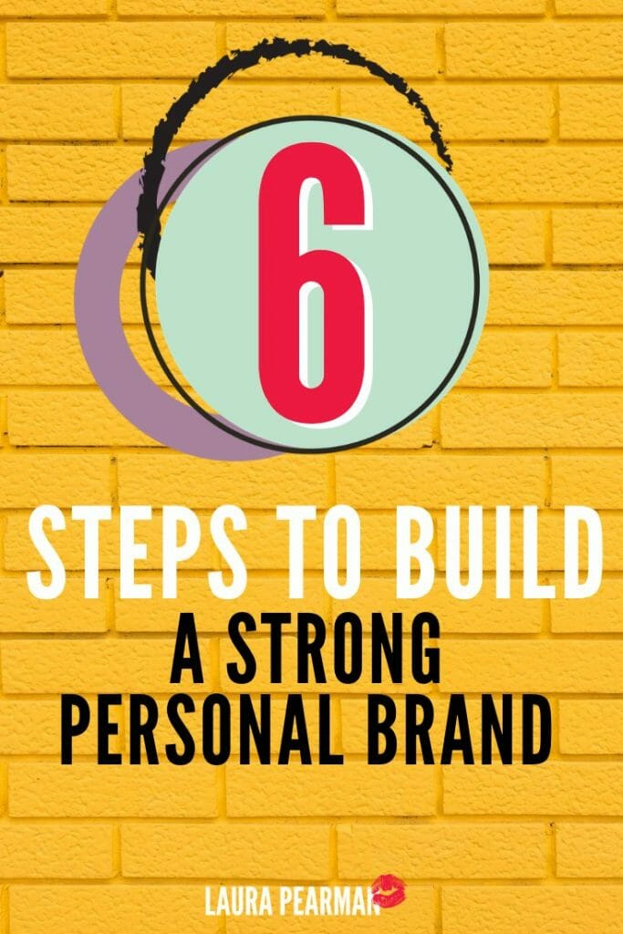 6 steps to build a strong personal brand you're comfortable with