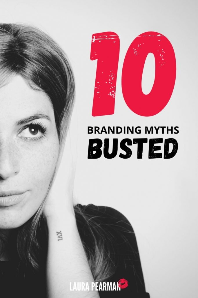 10 Branding Myths Busted   Myths successful entrepreneurs have about their branding